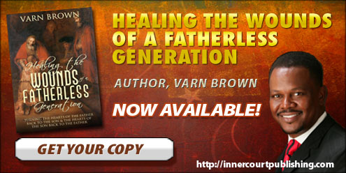 Send for the Healing the Wounds of a Fatherless Generation today!